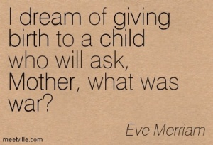 Quotation-Eve-Merriam-giving-child-birth-mother-dream-war-Meetville-Quotes-79058
